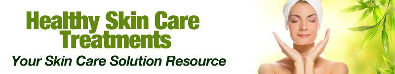 Healthy Skin Care Blog - HealthySkinCareTreatments.com