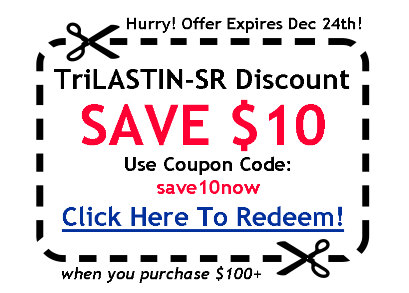TriLASTIN-SR Discount Coupon - Click Here To Save $10
